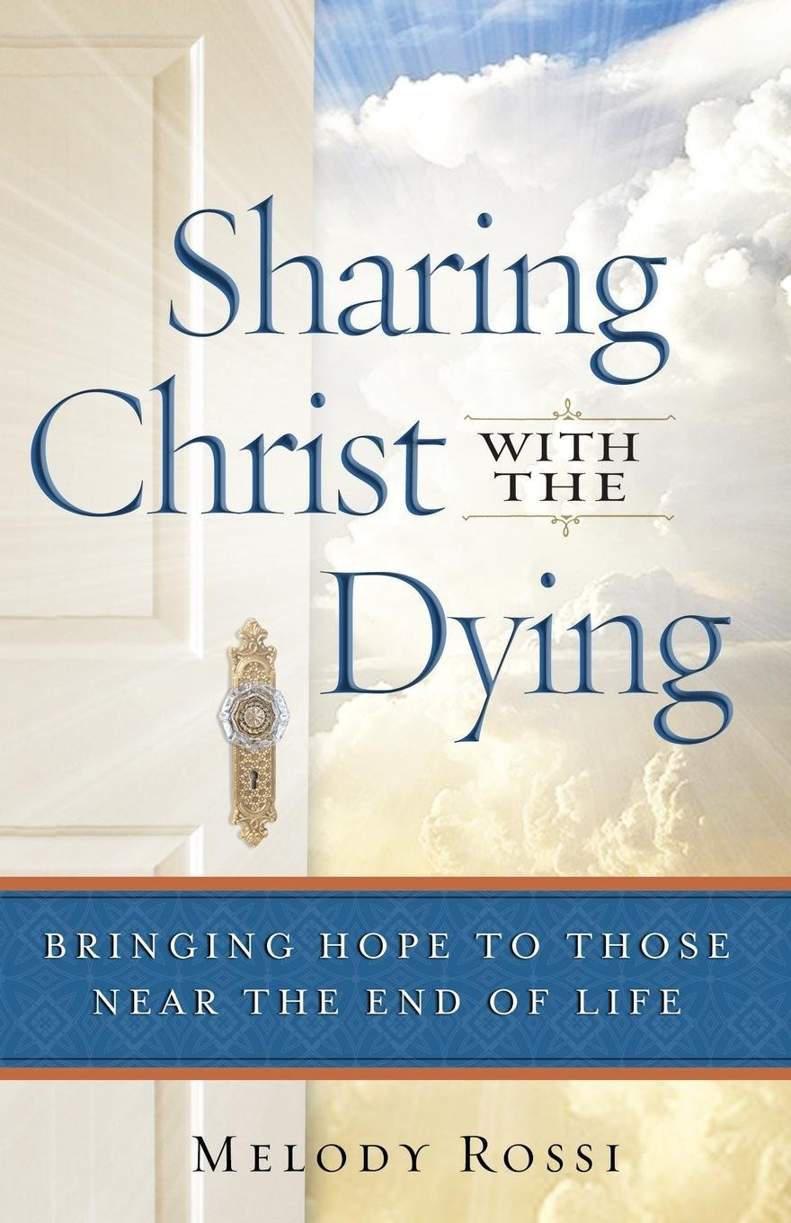 Sharing Christ With the Dying: Bringing Hope to Those Near the End of Life ebook