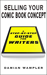 Selling Your Comic Book Concept: A Step-by-Step Guide for Creators