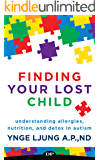 Finding Your Lost Child: Understanding Allergies, Nutrition, and Detox in Autism