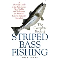 The Complete Book of Striped Bass Fishing: A Thorough Guide to the Baits, Lures, Flies, Tackle, and Techniques for…