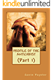 Profile of the Antichrist (Part 1) (Volume 1)