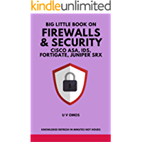 Big Little Book On Firewalls & Security: Cisco ASA, IDS, Fortigate and Juniper SRX