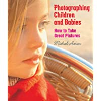 Photographing Children and Babies: How to Take Great Pictures