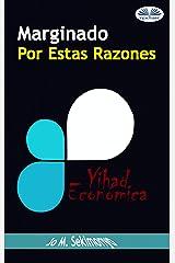 Marginado : Por Estas Razones: Yihad Económica (Spanish Edition) Kindle Edition