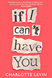 If I Can't Have You: A Compulsive, Darkly Funny Story of Heartbreak and Obsession (English Edition)