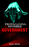 Propaganda: Invisible Government