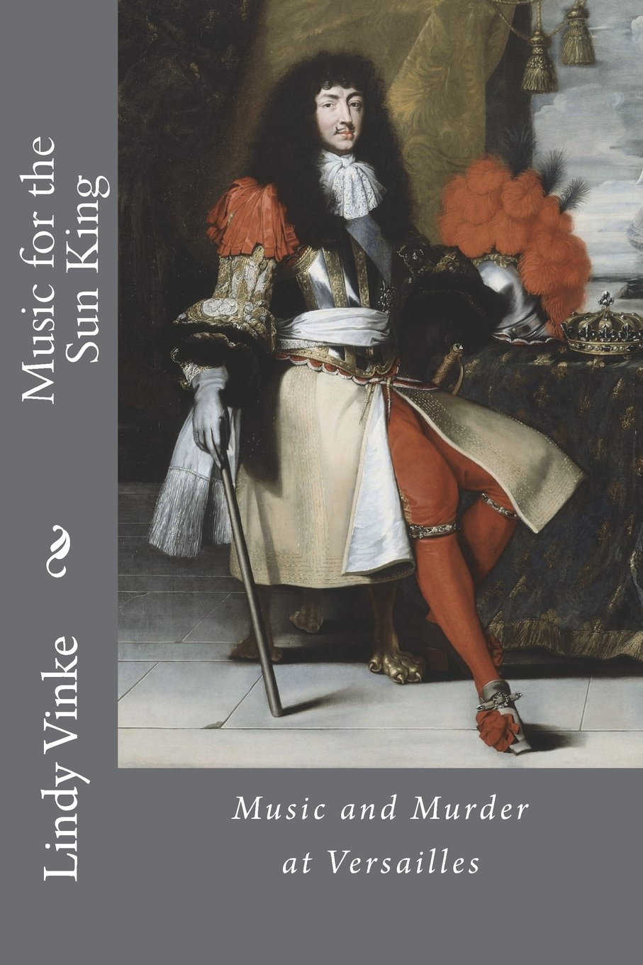 Read Online Music for the Sun King. Music and Murder at Versailles. ebook