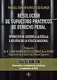 Resolución de supuestos prácticos de Derecho Penal: Oposición de acceso a la escala ejecutiva de la Policía Nacional. Adaptados a las Leyes Orgánicas ... Código Penal (Derecho - Práctica Jurídica)