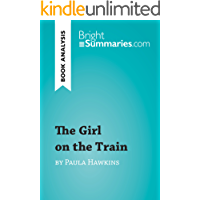 The Girl on the Train by Paula Hawkins (Book Analysis): Detailed Summary, Analysis and Reading Guide (BrightSummaries.com)