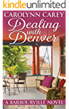 Dealing with Denver (The Barbourville Series Book 3)