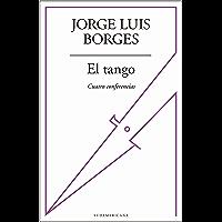 El tango: Cuatro conferencias (Spanish Edition)