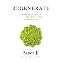 Regenerate: Unlocking Your Body's Radical Resilience through the New Biology (English Edition)