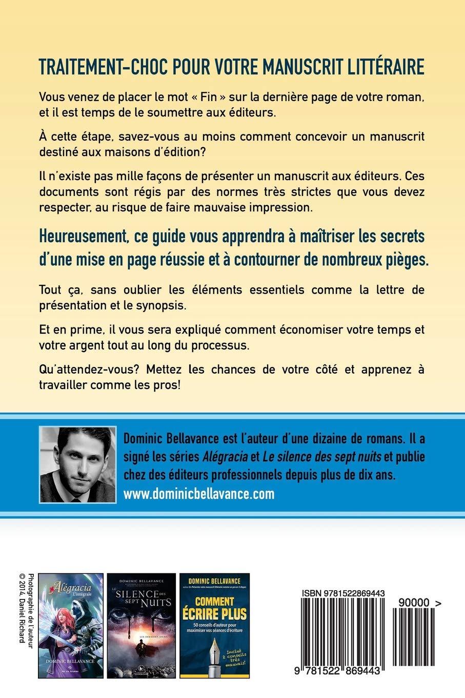 82e6667c1c0 Amazon.fr - Présentez votre manuscrit littéraire comme un pro en 5 étapes -  Dominic Bellavance - Livres