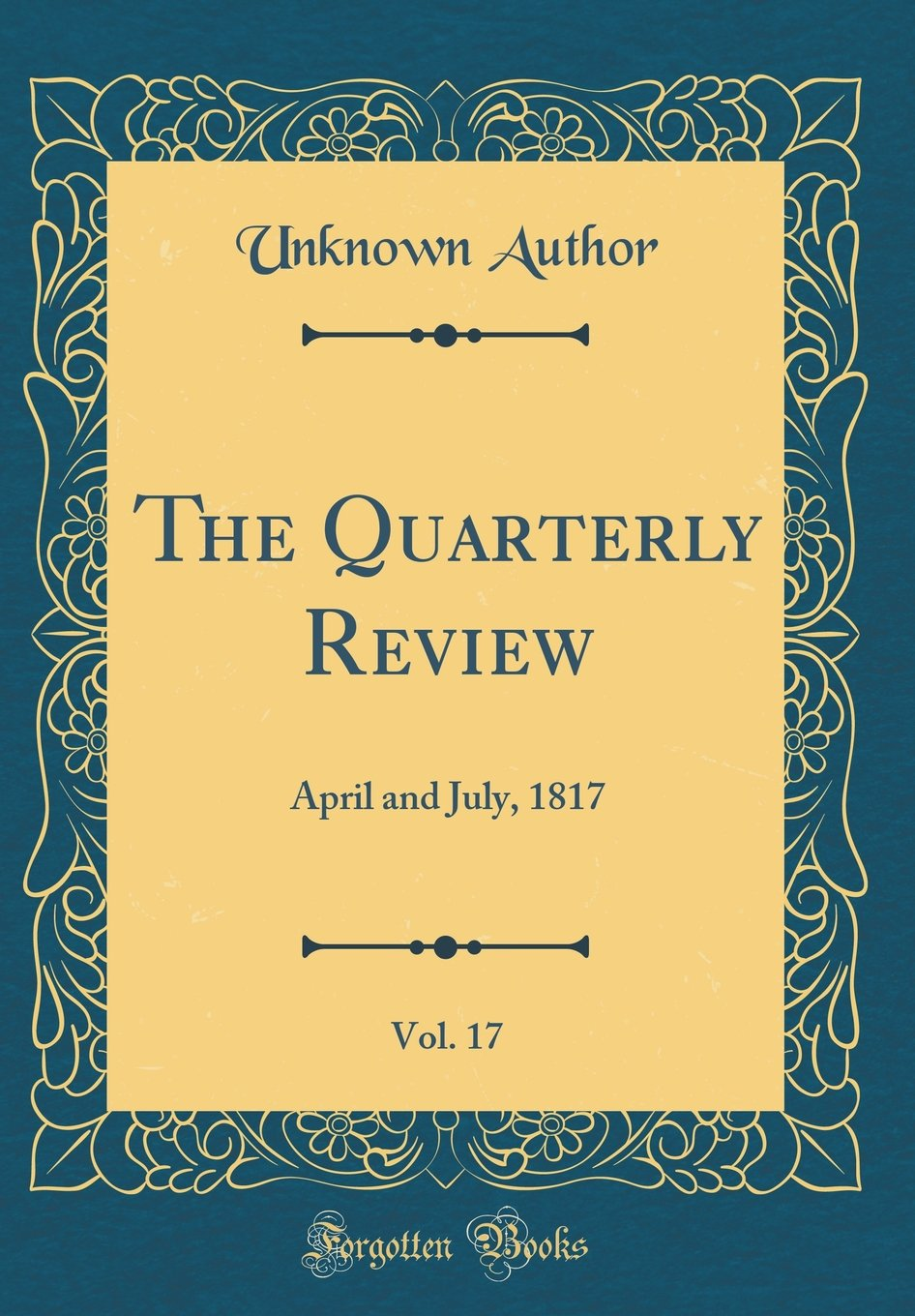 The Quarterly Review, Vol. 17: April and July, 1817 (Classic Reprint) ebook