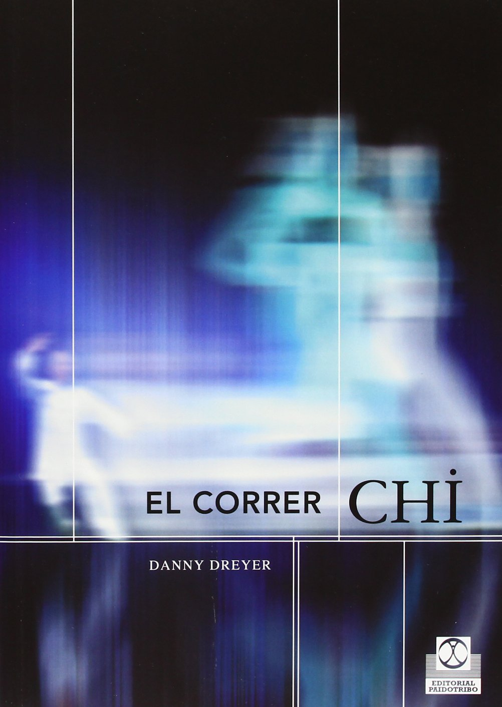 El Correr Chi (Spanish Edition): Danny Dreyer: 9788480198325 ...