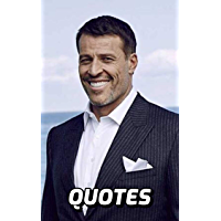 The Wisdom Of Tony Robbins: The Very Best Motivational Quotes By Tony Robbins (English Edition)