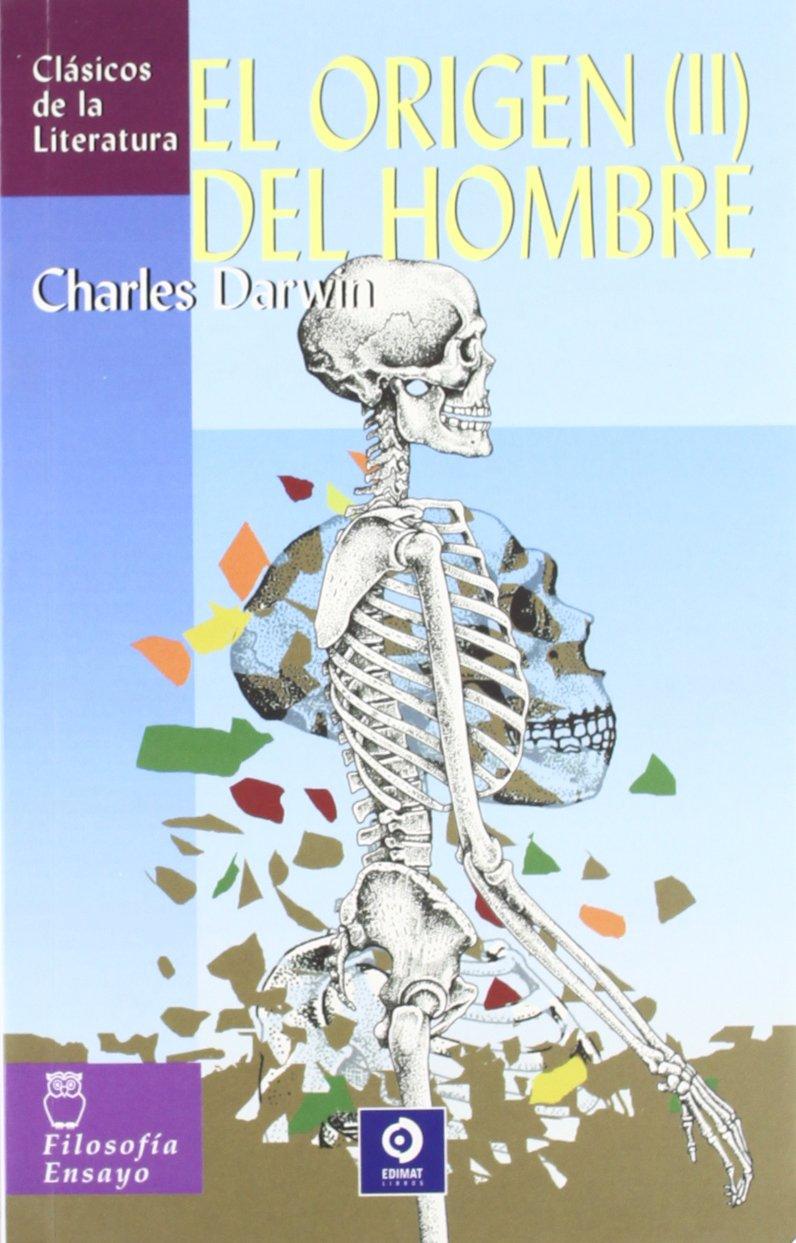 El origen del Hombre(II): 2 (Clásicos de la literatura universal) (Inglés) Tapa blanda – 1 mar 2006 Charles Darwin Edimat Libros 8497648056 Evolution (Biology)