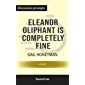 "Summary: ""Eleanor Oliphant Is Completely Fine: A Novel"" by Gail Honeyman 