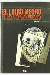 LIBRO NEGRO DE LEYENDAS URBANAS,BULOS Y RUMORES MALICIOSOS Paperback