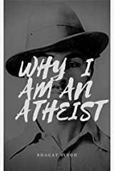 Why I am an Atheist Kindle Edition