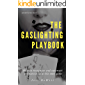 The Gaslighting Playbook: How to Recognize and Outsmart the Narcissist at His Own Game (Life After the Narc Book 3)