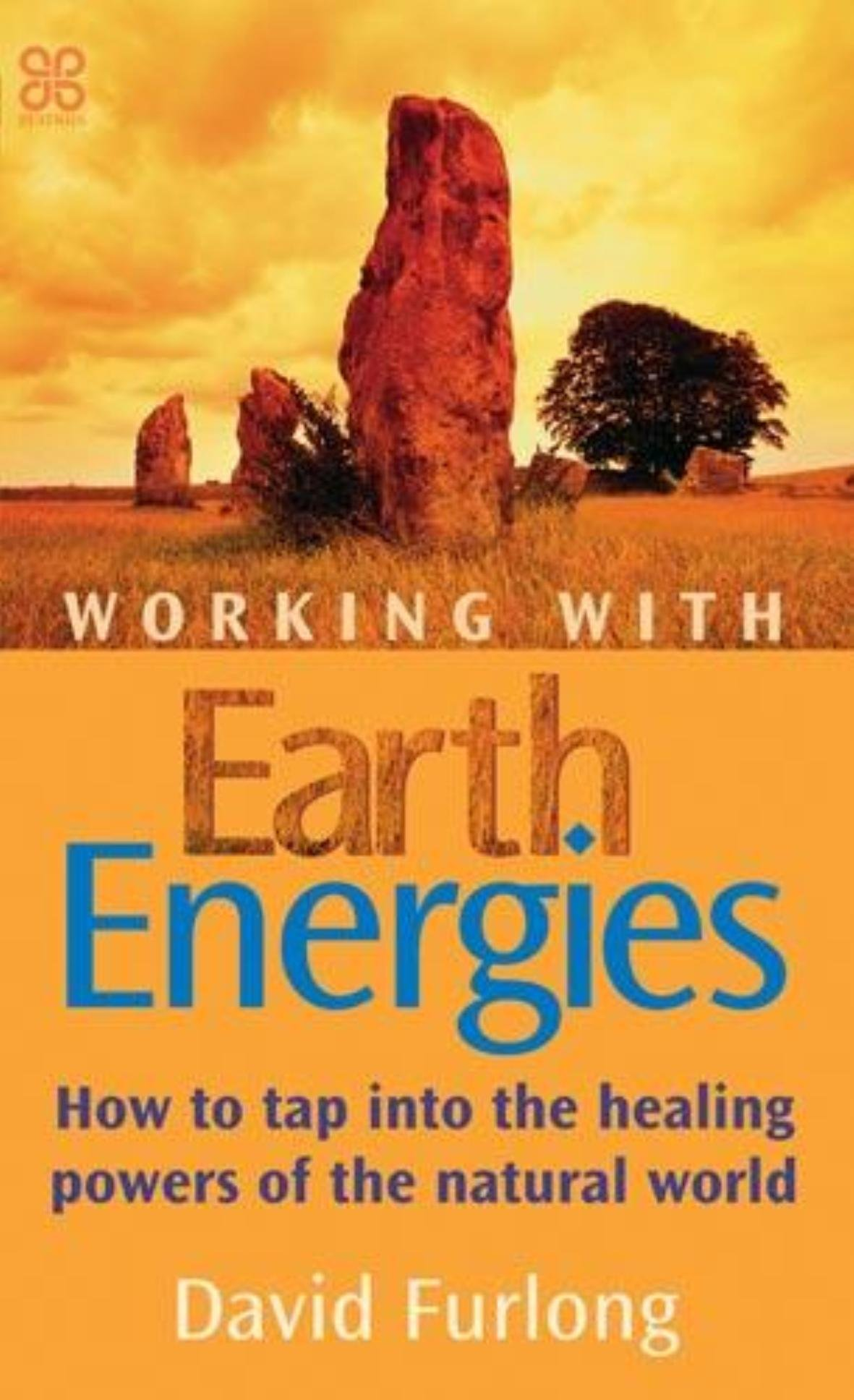 Read Online Working with Earth Energies: How to Tap Into the Healing Powers of the Natural World PDF