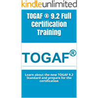 TOGAF ® 9.2 Full Certification Training: Learn about the new TOGAF 9.2 Standard and prepare for the certification