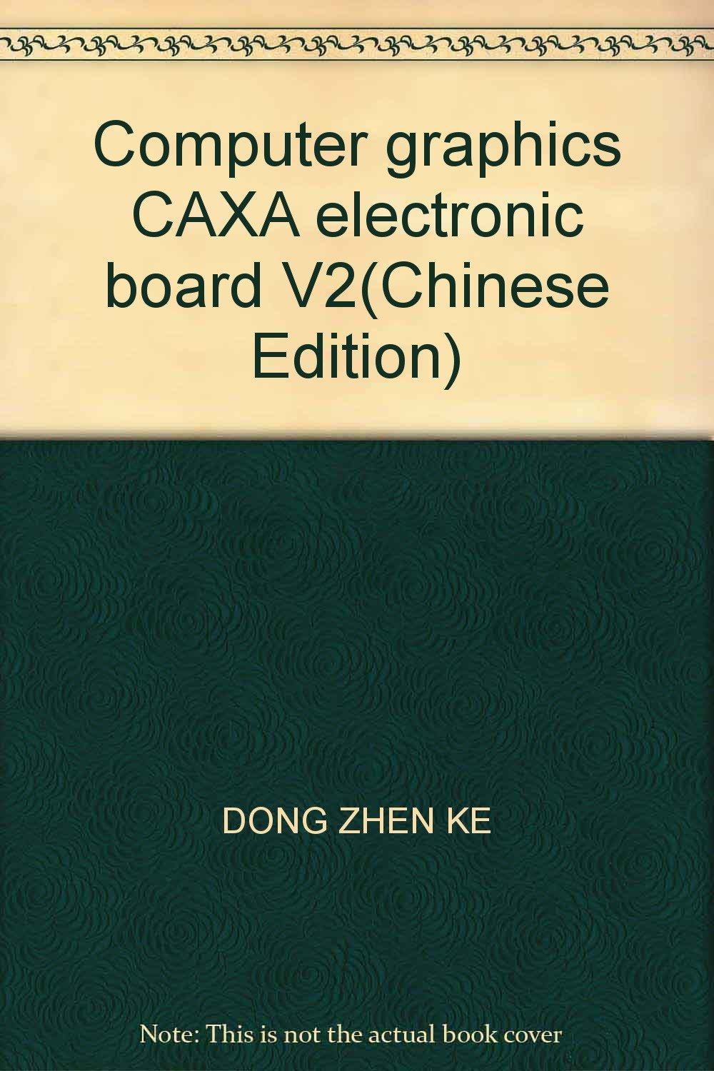 Computer graphics CAXA electronic board V2(Chinese Edition) PDF