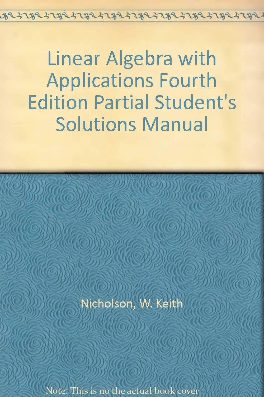 Linear Algebra with Applications Fourth Edition Partial Student's Solutions  Manual: W. Keith Nicholson: Amazon.com: Books