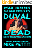 Duval Dead: Max Simms, Key West Private Eye (Max Simms Key West Private Eye Series Book 1)