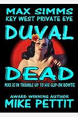 Duval Dead: Max Simms, Key West Private Eye (Max Simms Key West Private Eye Series Book 1) Kindle Edition