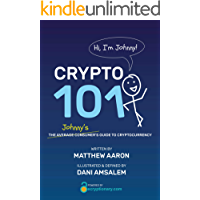 CRYPTO 101: Johnny's Guide to Cryptocurrency (English Edition)
