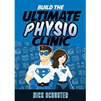 Build the Ultimate Physio Clinic