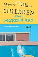 How To Talk To Children About Modern