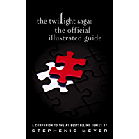 The Twilight Saga: The Official Illustrated Guide (English