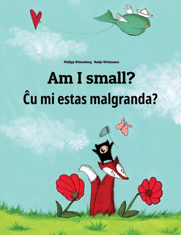 Am I small? Cu mi malgrandas?: Children's Picture Book English-Esperanto (Bilingual Edition) (Esperanto and English Edition) ebook