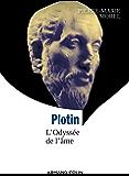 Plotin : L'Odyssée de l'âme (Lire et comprendre)