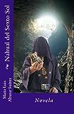 Nahual del Sexto Sol (Spanish Edition)