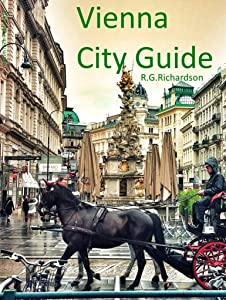 Vienna City Guide (Europe Travel Series Book 65)