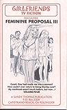 Feminine Proposal III (GIRLFRIENDS TV FICTION Book 4) (English Edition)