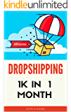 DROPSHIPPING: 1K IN 1 MONTH - a step-by-step guide, 2nd edition