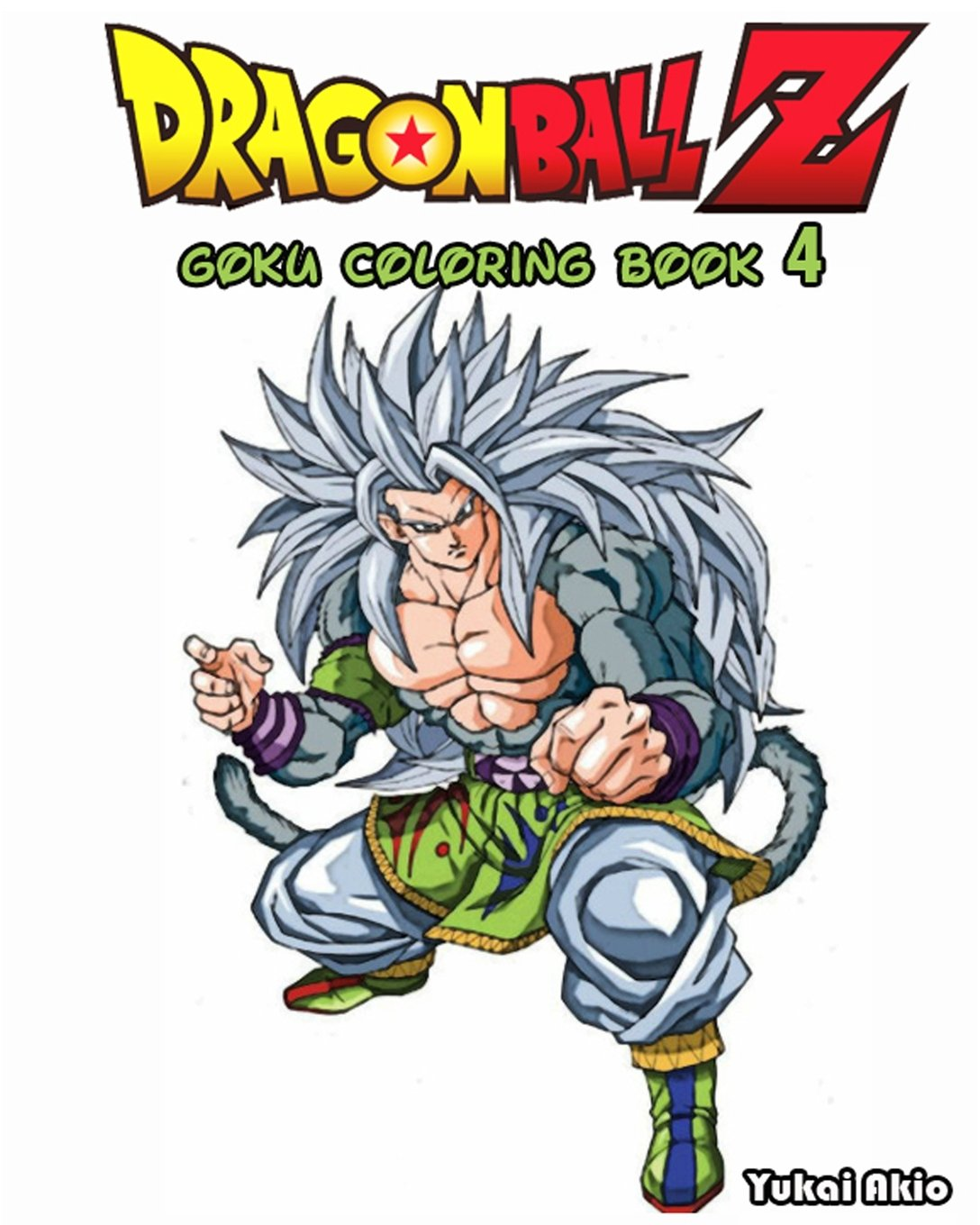 - DragonBall Z : GOKU Coloring Book (Vol.4): Coloring Book: Yukai