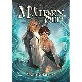 The Maiden Ship: Book 1 of 3
