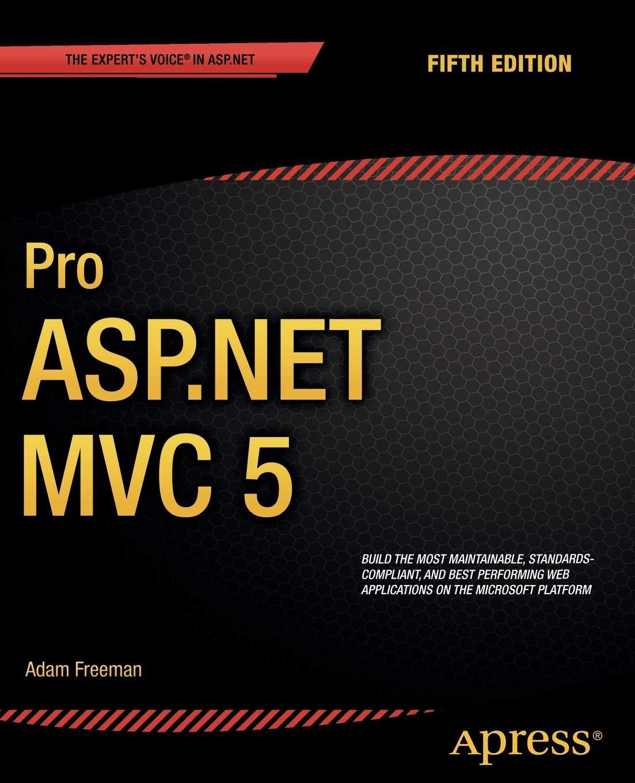 Pro ASP.NET MVC 5 (Experts Voice in ASP.Net): Amazon.es: Adam Freeman: Libros en idiomas extranjeros