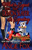 What to Expect When Your Demon Slayer is Expecting: Volume 8 (Biker Witches Mystery)