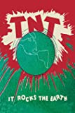 T.N.T.: It Rocks the Earth