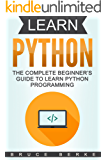 Learn Python: The Complete Beginner's Guide To Learn Python Programming (Coding in Python) (English Edition)