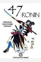 47 Ronin: Utagawa Kuniyoshi Edition (Cognoscenti Books)