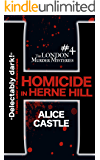 Homicide in Herne Hill (The London Murder Mysteries Book 4)