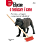 Educare o rieducare il cane (Cani)